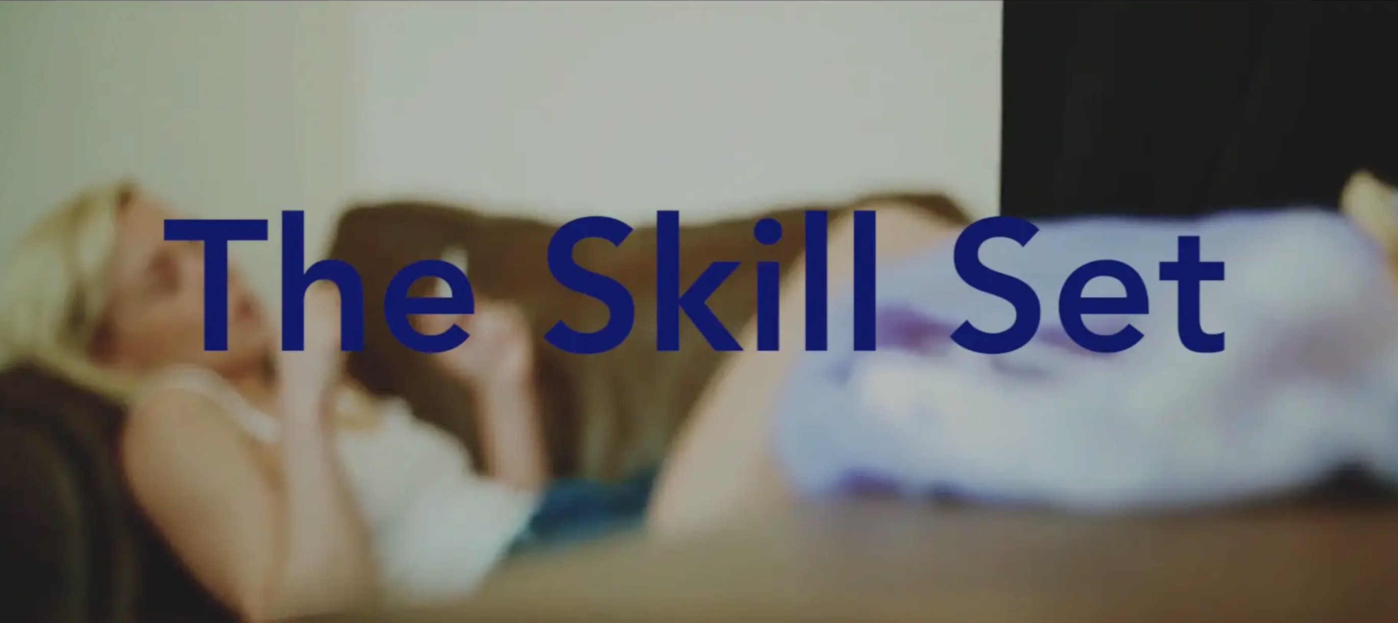 The Skill Set (Sizzle)
